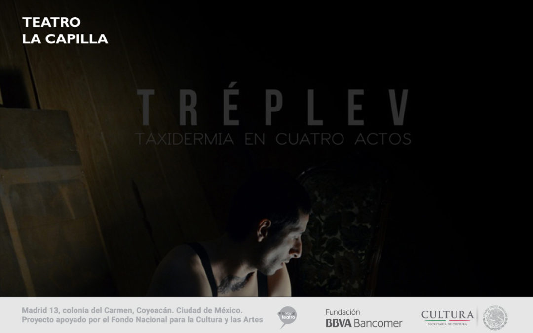 TRÉPLEV: TAXIDERMIA EN CUATRO ACTOS