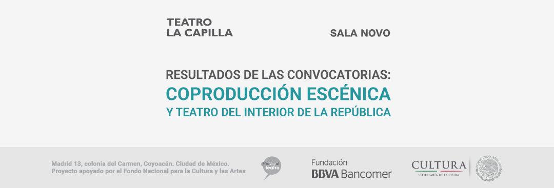Resultados de las convocatorias, coproducción escénica y teatro del interior de la república