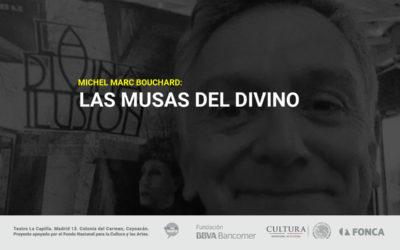 Michel Marc Bouchard: Las Musas del Divino.