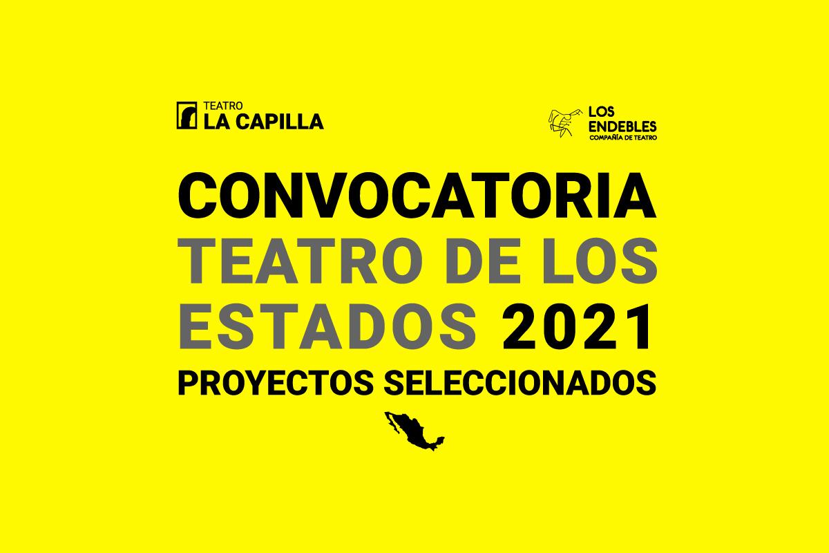 Resultados de la convocatoria: Teatro de los estados 2021